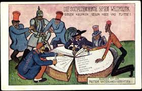 """Artist Postcard Sozialdemokratie, Weltpolitik, Propaganda! """"Weltpolitik"""" (""""world policy"""") was the foreign policy adopted by Kaiser Wilhelm II of Germany in 1890, which marked a decisive break with former Chancellor Otto von Bismarck's ' """"Realpolitik,"""" and referred to Germany's foreign policy. The aim of Weltpolitik was to transform Germany into a global power through aggressive diplomacy, the acquisition of overseas colonies, and the development of a large navy. Weltpolitik was a fundamental change in the conduct of German foreign policy. Up until Wilhelm's dismissal of Chancellor Otto von Bismarck, Germany had concentrated its efforts on eliminating the possibility of a two-front war in Europe. Prior to Weltpolitik, German policy had focused on using its army and subtle diplomacy to maintain its status. In particular, Bismarck was wary of acquiring overseas colonies and wished to reserve the role of Germany as honest broker in continental affairs. Kaiser Wilhelm II, however, was far more ambitious."""